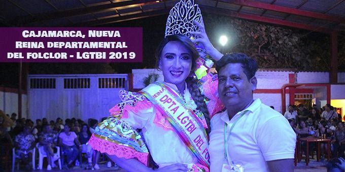 Cajamarca es la nueva reina departamental del Folclor -LGTBI 2019
